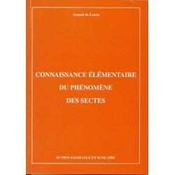 Connaissance élémentaire du phénomène des sectes - Arnaud de Lassus