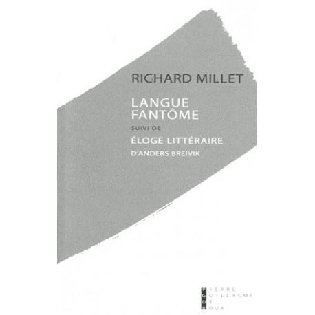 Langue fantôme, suivi d'Eloge littéraire pour Anders Breivik - Richard Millet.
