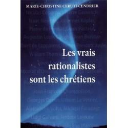 Les vrais rationalistes sont les chrétiens - Marie-Christine Ceruti-Cendrier