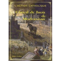 L'Action Catholique, Cheval de Troie du Modernisme - Adrien Loubier