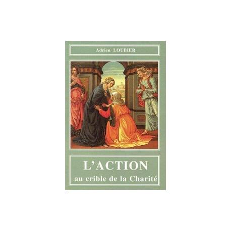 L'Action au crible de la Charité - Adrien Loubier