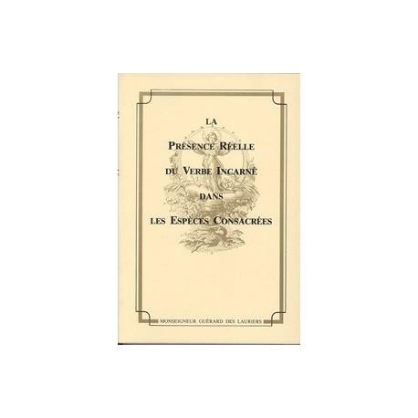 La Présence Réelle du Verbe Incarné dans les Espèces Consacrées - Mgr Guérard des Lauriers