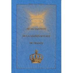 De la Sainteté de la Maison Royale de France - Marquis de la Franquerie