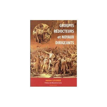 Groupes réducteurs et noyaux dirigeants - Adrien Loubier