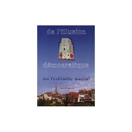 De l'Illusion démocratique au Réalisme social - Adrien Loubier