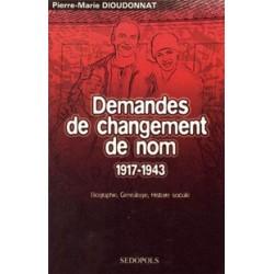 Demandes de changement de nom 1917-1943 - Pierre-Marie Dioudonnat