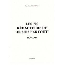 """Les 700 rédacteurs de """"Je suis partout"""" - Pierre-Marie Dioudonnat"""