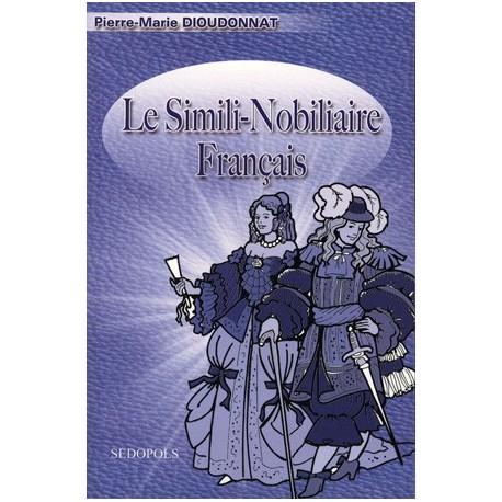 Le Simili-Nobiliaire Français - Pierre-Marie Dioudonnat