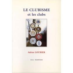 Le clubisme et les clubs - Adrien Loubier