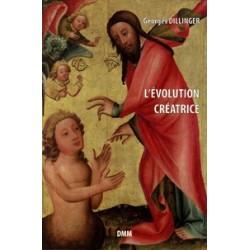 L'évolution Créatrice - Georges Dillinger