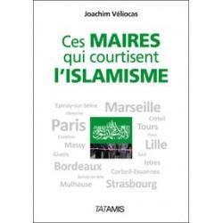 Ces maires qui courtisent l'islamisme - Joachim Véliocas