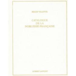 Catalogue de la noblesse française au XXe siècle - Régis Valette