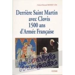 Derrière Saint Martin avec Clovis - Colonel Bernard Moinet (CR)