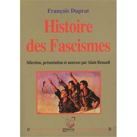 Histoire des fascismes - François Duprat.