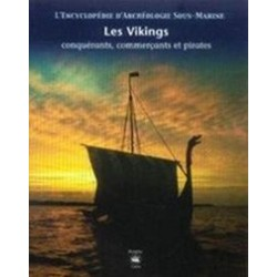 Les Vikings, conquérants, commerçants et pirates