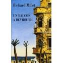 Un balcon à Beyrouth - Richard Millet
