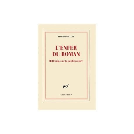 L'Enfer du roman - Richard Millet