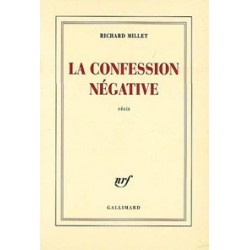 La confession négative - Richard Millet