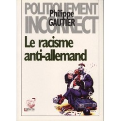 Le racisme anti-allemand - Philippe Gautier