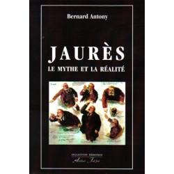 Jaurès, le mythe et la réalité - Bernard Antony
