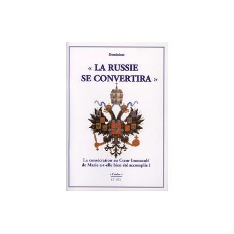 « La Russie se convertira » - Dominicus