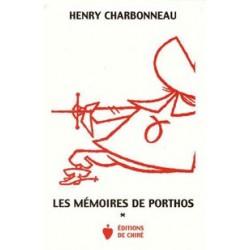 Les Mémoires de Porthos, tome I - Henry Charbonneau