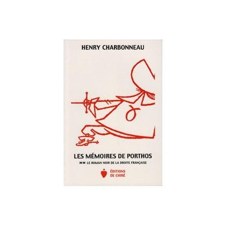Les Mémoires de Porthos , tome II - Henry Charbonneau