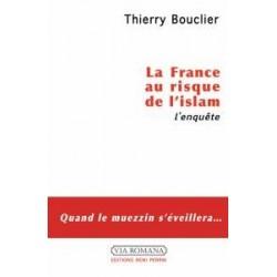 L'islam au risque de la France - Thierry Bouclier