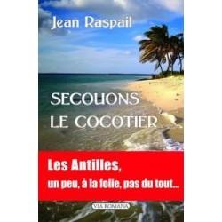 Secouons le cocotier - Jean Raspail