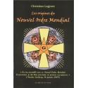 Les origines du Nouvel Ordre Mondial - Christian Lagrave
