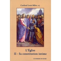 L'Eglise - II. Sa constitution intime - Cardinal Louis Billot