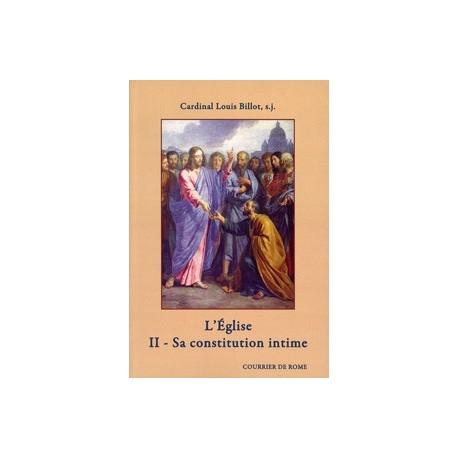 L'Eglise - II. Sa constitution intime - Cardinal Louis Billot