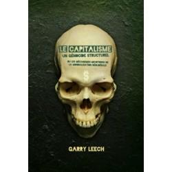 Le capitalisme : un génocide structurel - Garry Leech