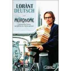 Métronome, l'histoire de France au rythme du métro parisien - Lorant Deutsch