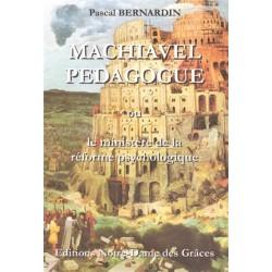 Machiavel pédagogue - Pascal Bernardin
