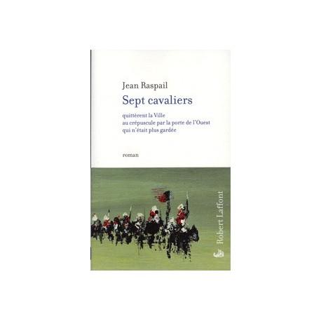 Sept cavaliers - Jean Raspail