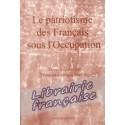Le patriotisme des Français sous l'Occupation - François-Georges Dreyfus