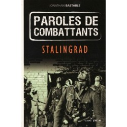 Stalingrad : paroles de combattants - Jonathan Bastable