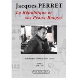 La République et ses Peaux-Rouges, Tome I - Jacques Perret
