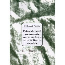 Points de détail controversés sur le IIIe Reich et le IIe Guerre mondiale - Dr Bernard Plouvier
