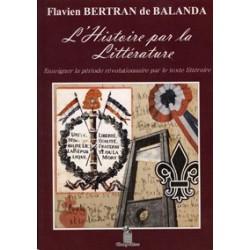 L'Histoire par la Littérature - Flavien Bertran de Balanda