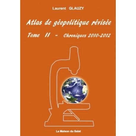 Atlas de géopolitique révisée Tome II - Laurent Glauzy