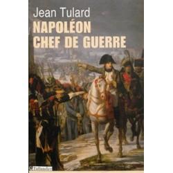 Napoléon, chef de guerre - Jean Tulard