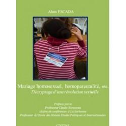 Mariage homosexuel, homoparentalité, etc. - Alain Escada