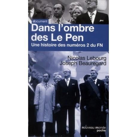 Dans l'ombre des Le Pen - Nicolas Lebourg et Joseph Beauregard