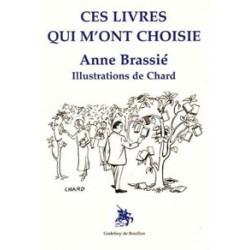 Ces livres qui m'ont choisie - Anne Brassié
