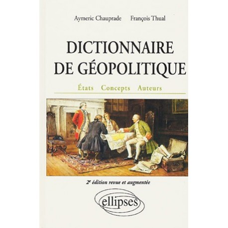 Dictionnaire de géopolitique - Aymeric Chauprade et François Thual