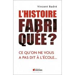 L'Histoire fabriquée ? - Vincent Badré
