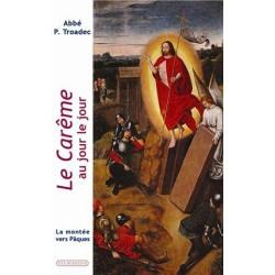 Le Carême au jour le jour - Abbé P.Troadec