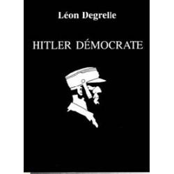 Hitler démocrate, vol. I - Léon Degrelle